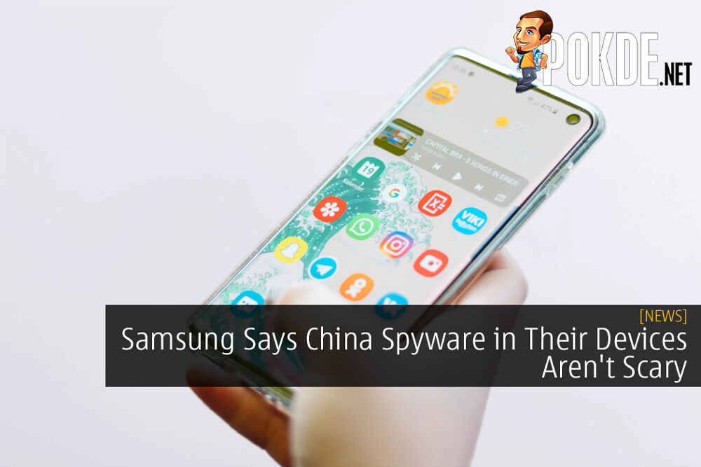 Samsung Says China Spyware in Their Smartphones and Tablets Aren't Scary