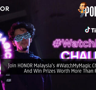 Join HONOR Malaysia's #WatchMyMagic Challenge And Win Prizes Worth More Than RM1,800 26