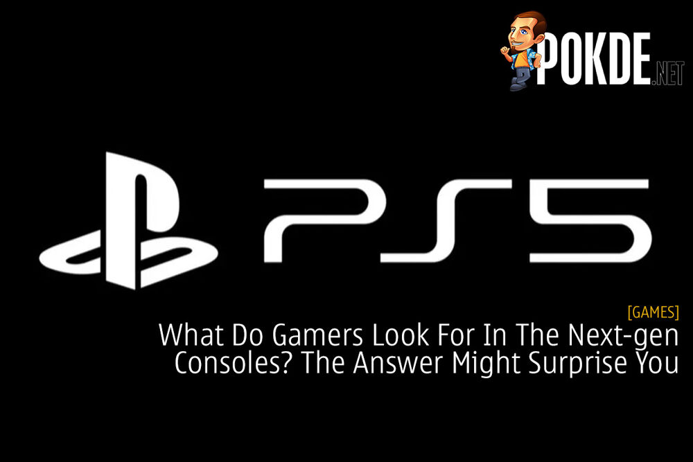 What Do Gamers Look For In The Next-gen Consoles? The Answer Might Surprise You 19