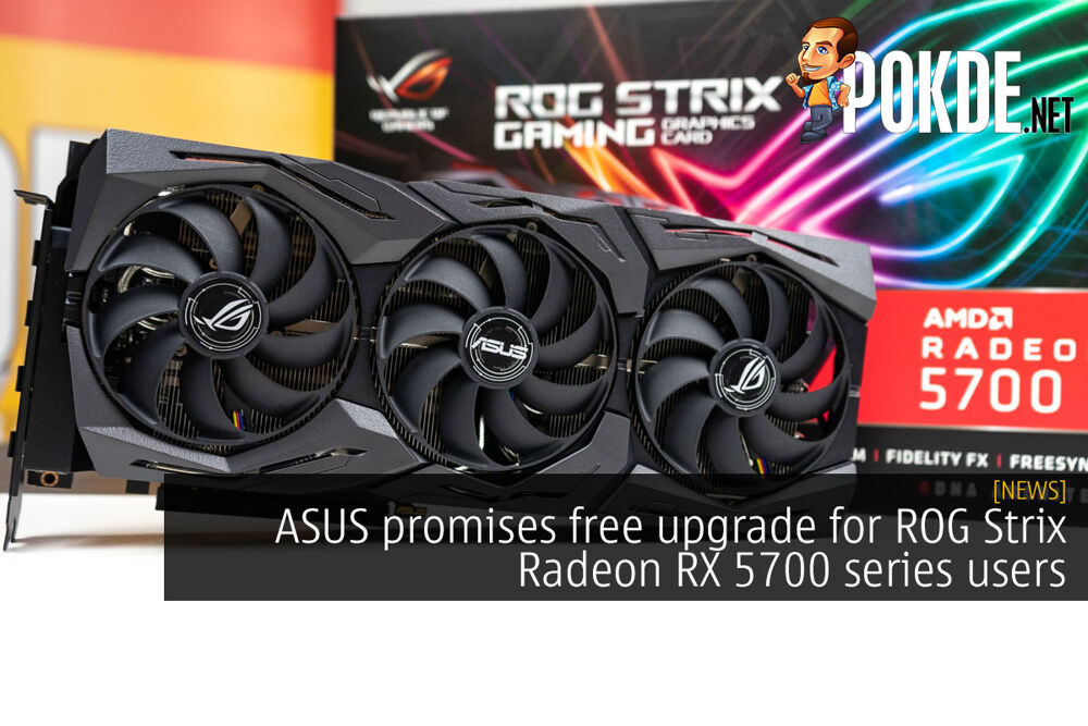 ASUS promises free upgrade for ROG Strix Radeon RX 5700 series users 29