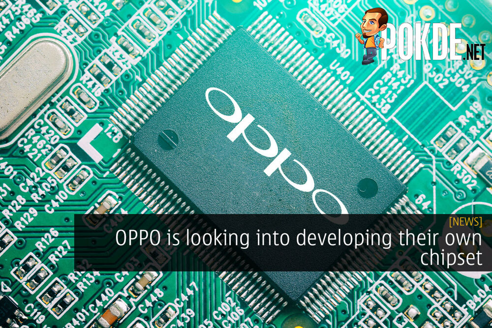 OPPO is looking into developing their own chipset 24