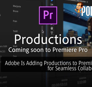 Adobe Is Adding Productions to Premiere Pro for Seamless Collaboration 22