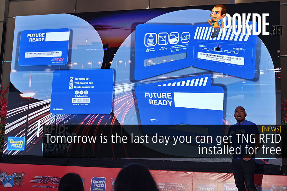 Tomorrow is the last day you can get TNG RFID installed for free 20