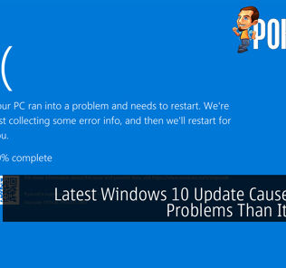 Latest Windows 10 Update Causes More Problems Than It Solves