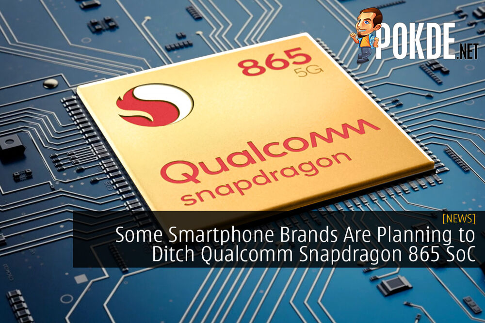 Some Smartphone Brands Are Planning to Ditch Qualcomm Snapdragon 865 SoC 25