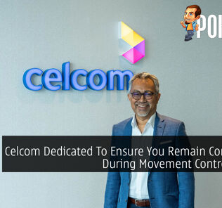 Celcom Dedicated To Ensure You Remain Connected During Movement Control Order 23