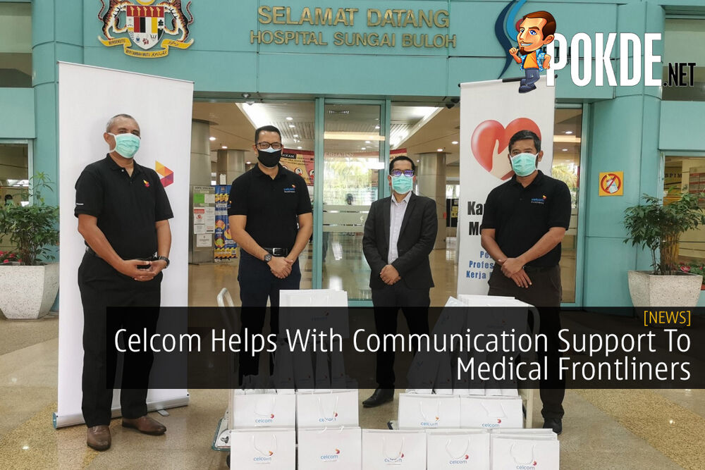 Celcom Helps With Communication Support To Medical Frontliners 24