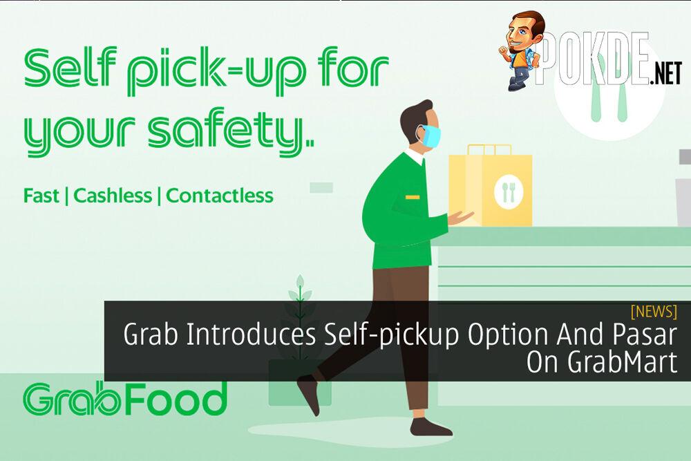 Grab Introduces Self-pickup Option And Pasar On GrabMart 22
