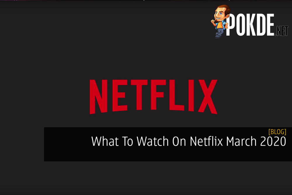 What To Watch On Netflix March 2020 19