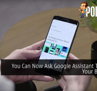 You Can Now Ask Google Assistant To Read Your Browser 25
