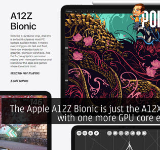 The Apple A12Z Bionic is just the A12X Bionic with one more GPU core enabled 23