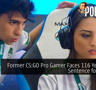 Former CS:GO Pro Gamer Faces 116 Years Jail Sentence for Fraud