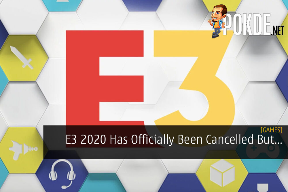 E3 2020 Has Officially Been Cancelled But There May Be A Painless Alternative
