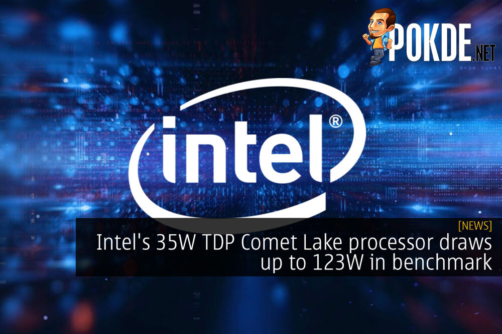Intel's 35W TDP Comet Lake processor draws up to 123W in benchmark 21