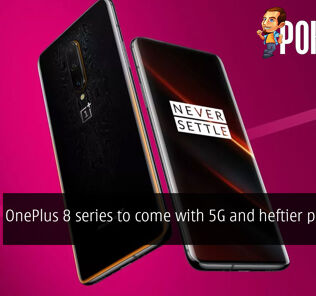 OnePlus 8 series to come with 5G and heftier price tags 22