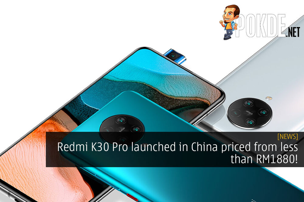 Redmi K30 Pro launched in China priced from less than RM1880 19