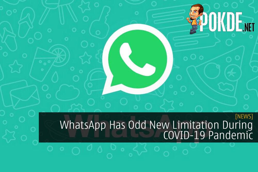 WhatsApp Has Odd New Limitation During COVID-19 Pandemic 24