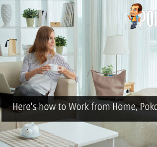 Here's how to Work from Home, Pokde Style 31