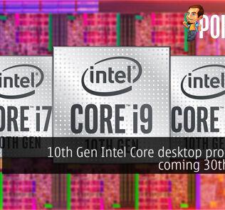 10th Gen Intel Core desktop processors coming 30th April? 38
