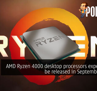 AMD Ryzen 4000 desktop processors expected to be released in September 2020 25