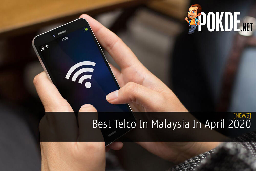 Best Telco In Malaysia In April 2020 20