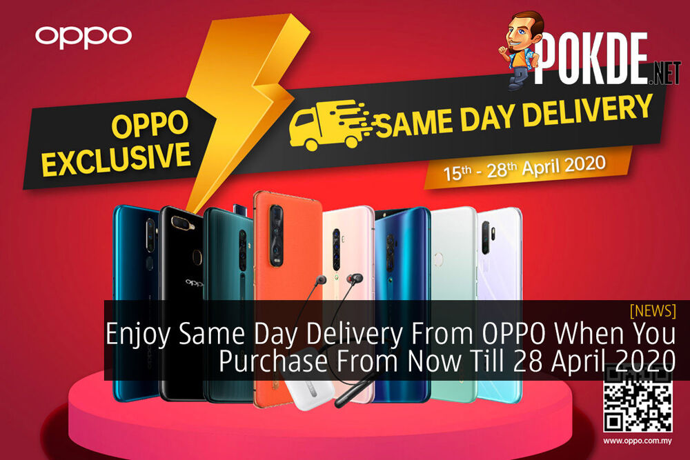 Enjoy Same Day Delivery From OPPO When You Purchase From Now Till 28 April 2020 20