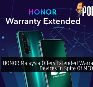 HONOR Malaysia Offers Extended Warranty For Devices In Spite Of MCO Period 24