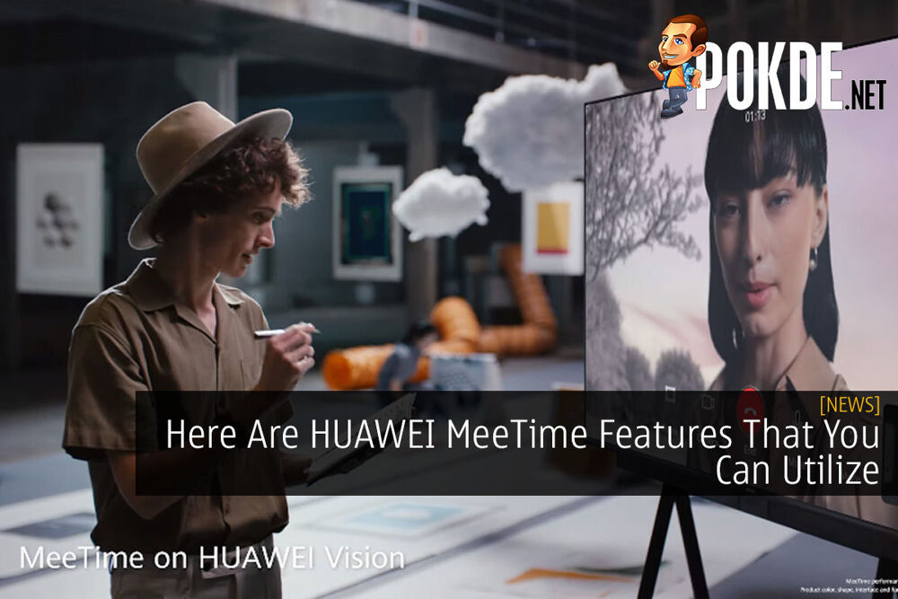Here Are HUAWEI MeeTime Features That You Can Utilize 29