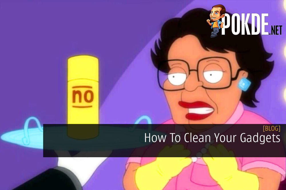 How To Clean Your Gadgets 24