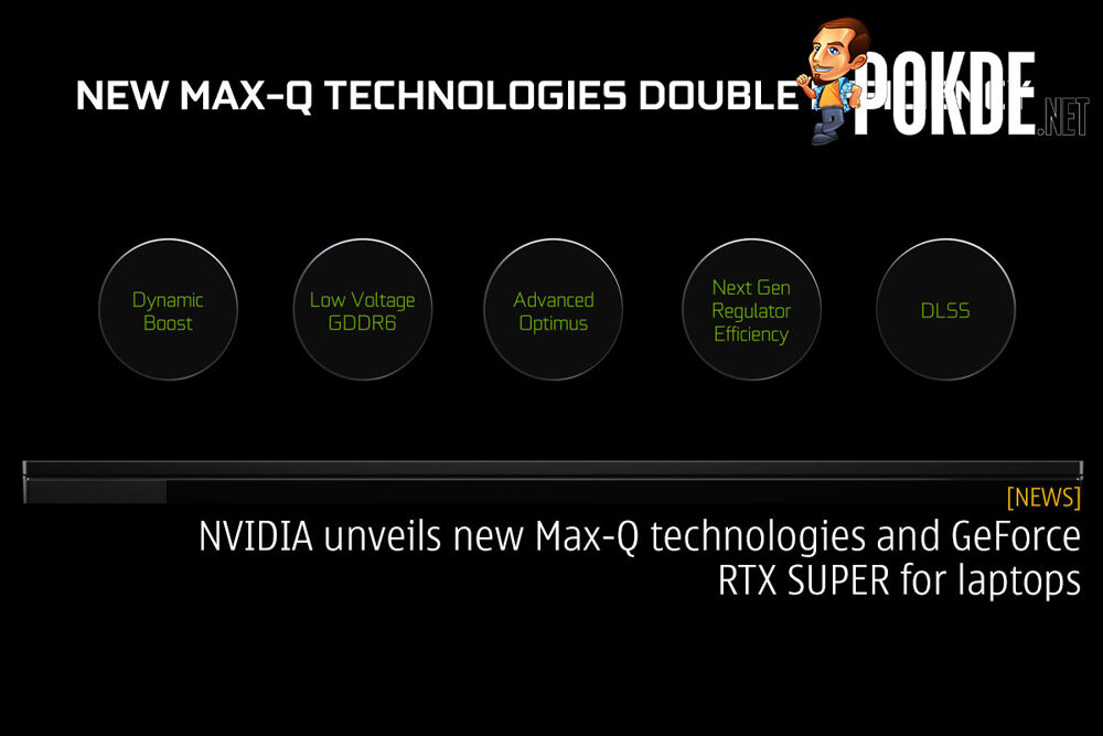 NVIDIA unveils new Max-Q technologies and GeForce RTX SUPER for laptops 29