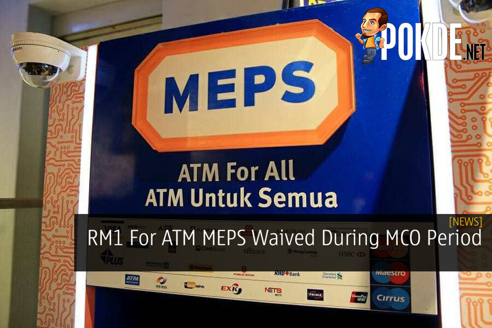 RM1 For ATM MEPS Waived During MCO Period 20