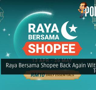 Raya Bersama Shopee Back Again With Deals To Enjoy 24