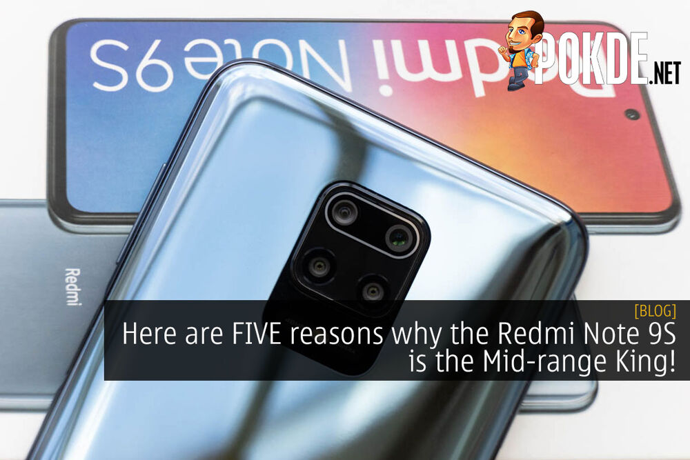 Here are FIVE reasons why the Redmi Note 9S is THE Mid-range King! 24
