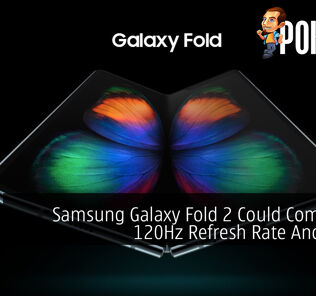 Samsung Galaxy Fold 2 Could Come With 120Hz Refresh Rate And S-Pen 23