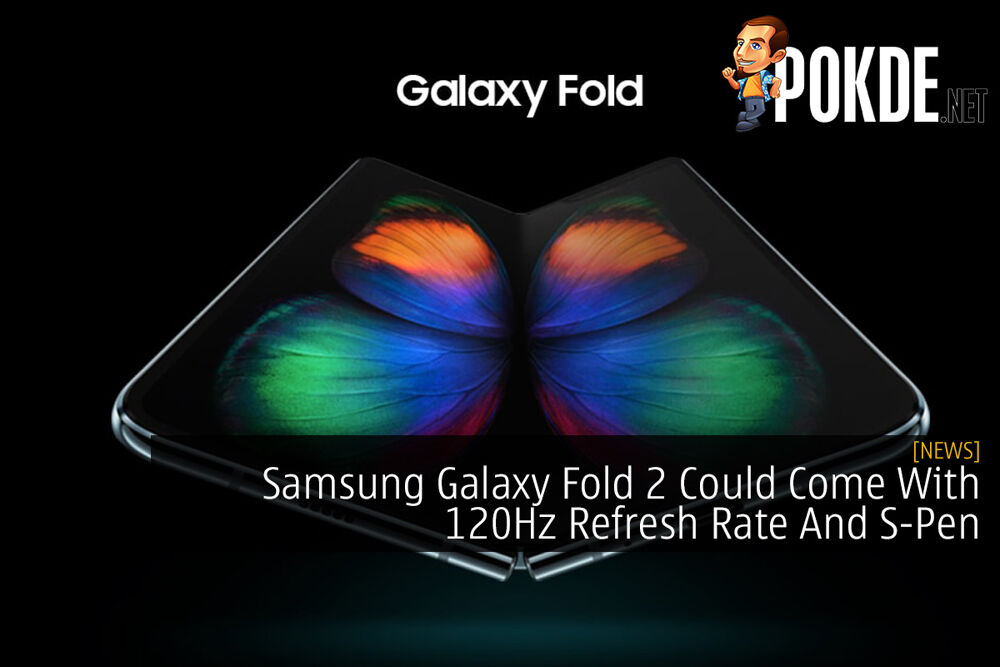 Samsung Galaxy Fold 2 Could Come With 120Hz Refresh Rate And S-Pen 24