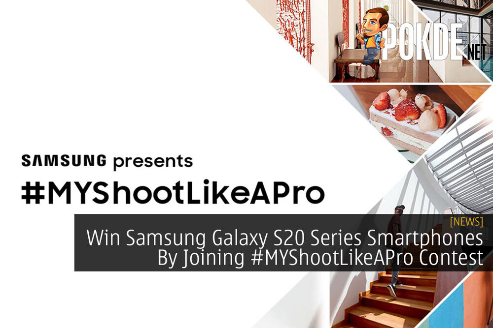 Win Samsung Galaxy S20 Series Smartphones By Joining #MYShootLikeAPro Contest 19