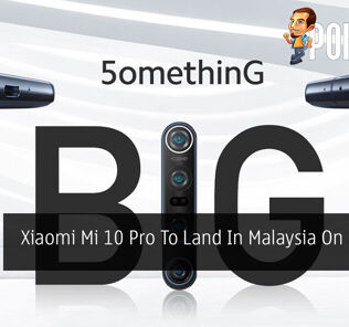 Xiaomi Mi 10 Pro To Land In Malaysia On 22 April 30
