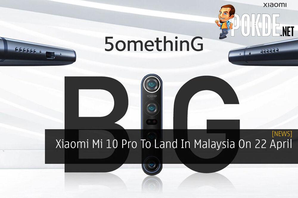 Xiaomi Mi 10 Pro To Land In Malaysia On 22 April 32