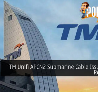 TM Unifi APCN2 Submarine Cable Issue Fully Restored 26