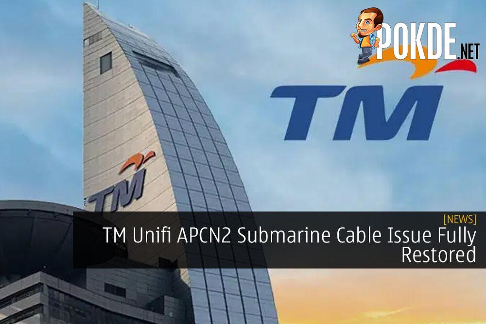 TM Unifi APCN2 Submarine Cable Issue Fully Restored 24