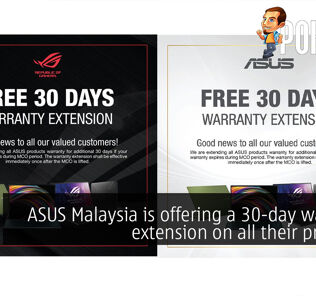 ASUS Malaysia is offering a 30-day warranty extension on all their products 23