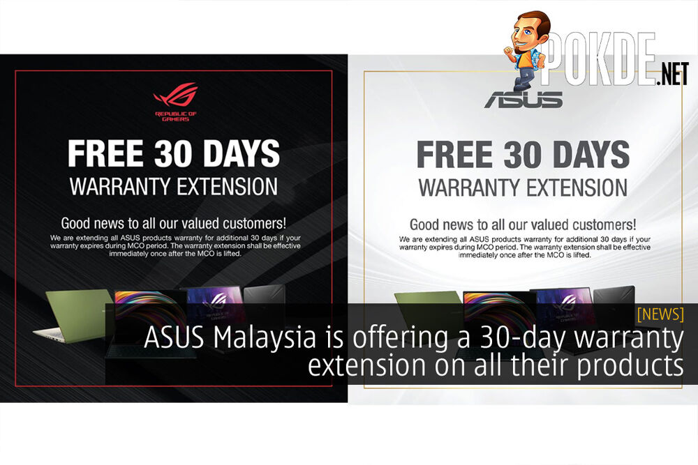 ASUS Malaysia is offering a 30-day warranty extension on all their products 32