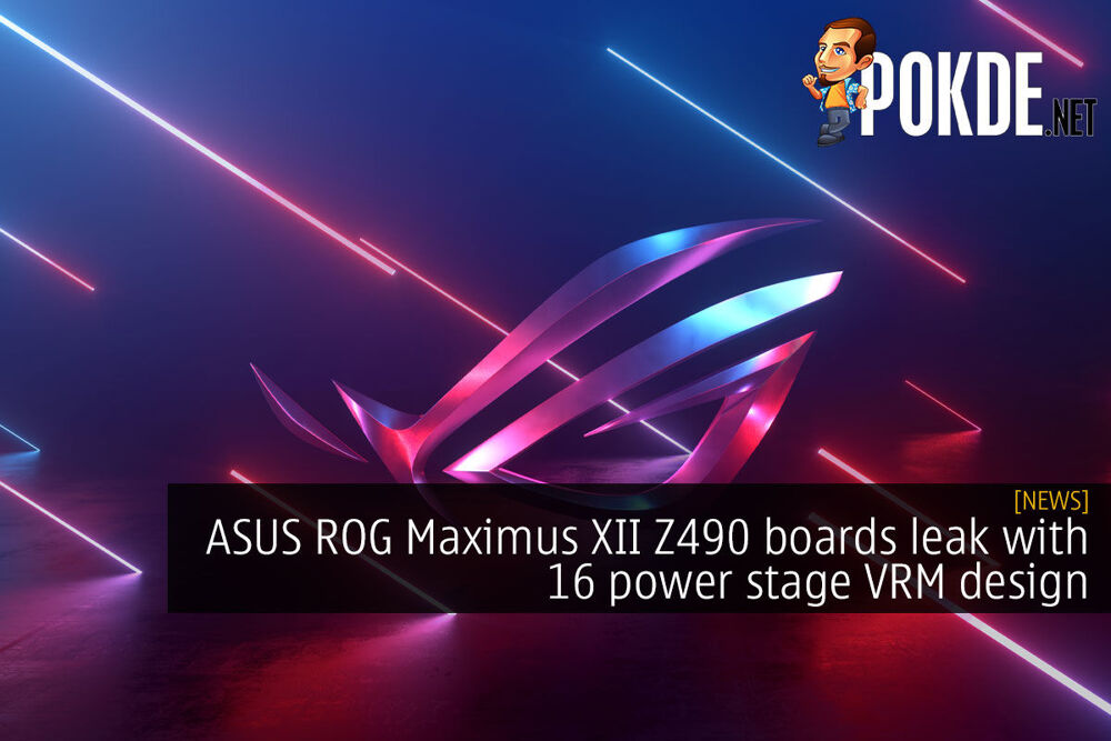 ASUS ROG Maximus XII Z490 boards leak with 16 power stage VRM design 19