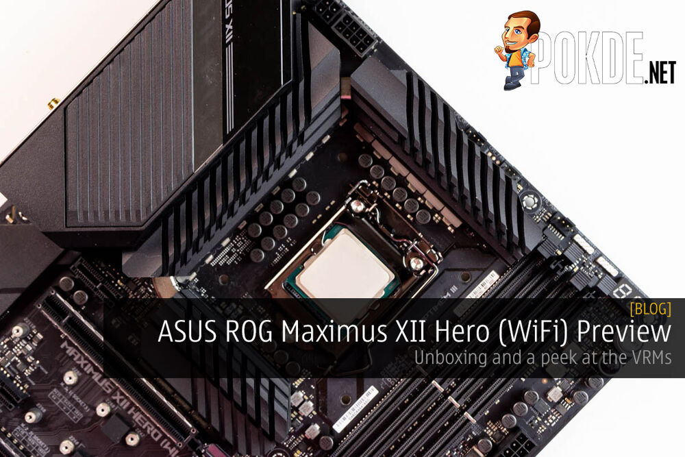 ASUS ROG Maximus XII Hero (WiFi) Preview — unboxing and a peek at the VRMs 24