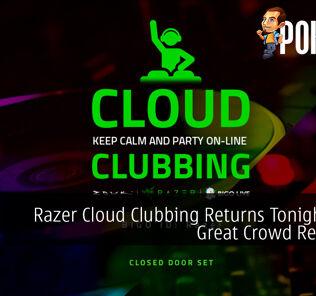 Razer Cloud Clubbing Returns Tonight After Great Crowd Response 25