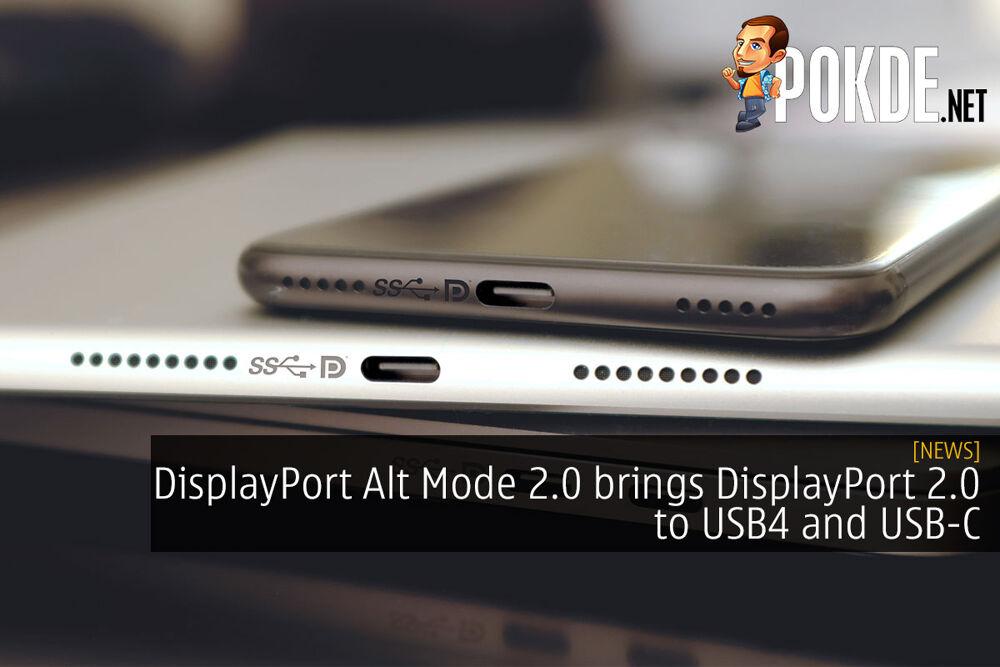 DisplayPort Alt Mode 2.0 brings DisplayPort 2.0 to USB4 and USB-C devices 17