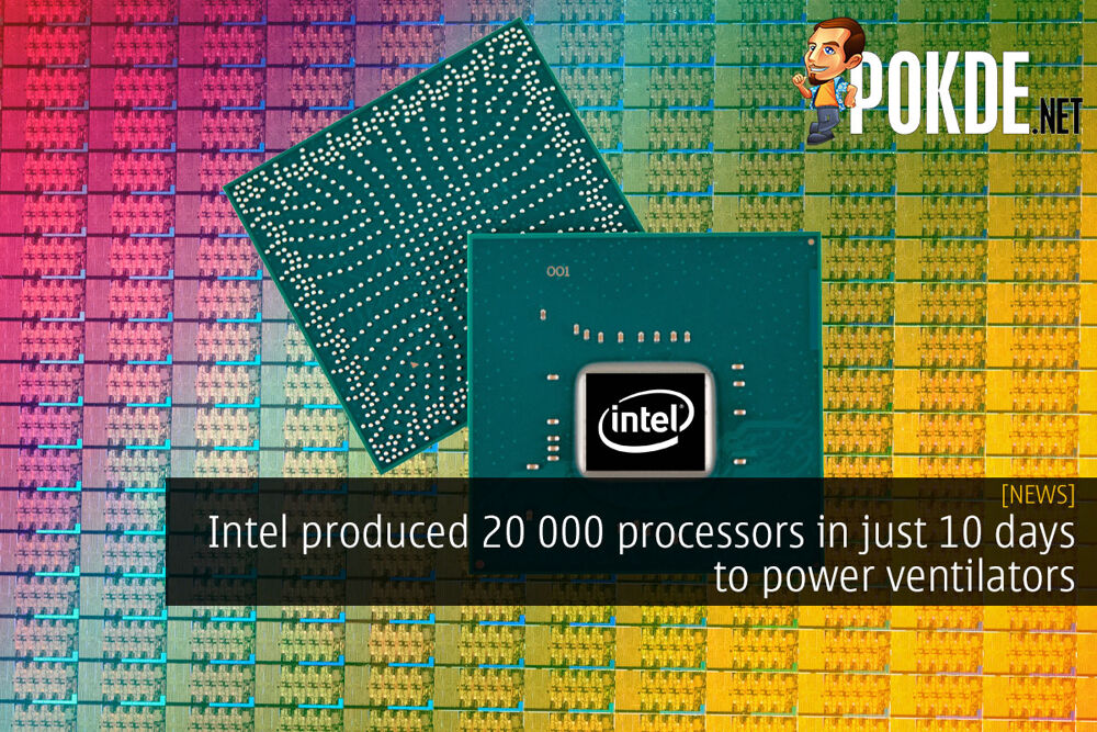 Intel produced 20 000 processors in just 10 days to power ventilators 20