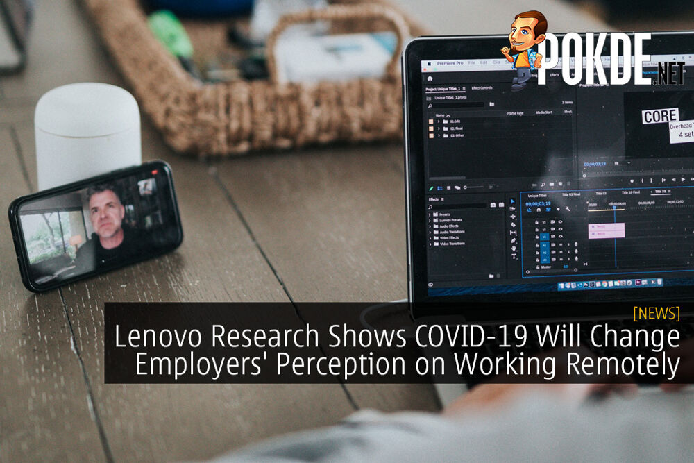Lenovo Research Shows COVID-19 Pandemic Will Change Employers' Perception on Working Remotely 29
