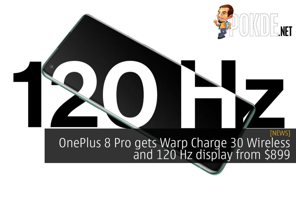 OnePlus 8 Pro gets Warp Charge 30 Wireless and 120 Hz display from $899 20