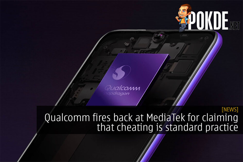 Qualcomm fires back at MediaTek for claiming that cheating is standard practice 19